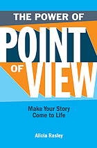 The power of point of view : make your story come to life