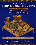The best of Lord Krishna's cuisine : favorite recipes from The art of Indian vegetarian cooking