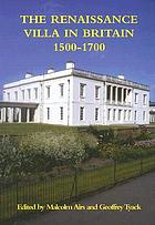 The Renaissance villa in Britain, 1500-1700
