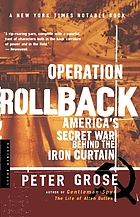 Operation Rollback : America's secret war behind the Iron Curtain