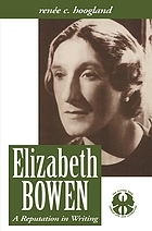 Elizabeth Bowen : a reputation in writing