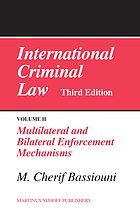 International criminal law 2 Multilateral and bilateral enforcement mechanisms.