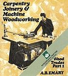 Carpentry, joinery and machine woodworking