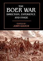 The Boer War : direction, experience, and image