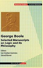 George Boole : selected manuscripts on logic and its philosophy