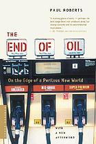 The end of oil : on the edge of a perilous new world