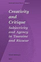 Creativity and critique : subjectivity and agency in Touraine and Ricoeur