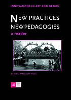 New practices, new pedagogies : a reader