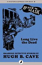 Long live the dead : smashing detective stories