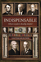 Indispensable : when leaders really matter