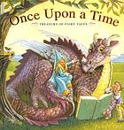Once upon a time : a treasury of fairy tales.