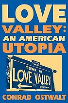 Love Valley : an American utopia