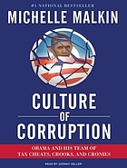 Culture of corruption : [Obama and his team of tax cheats, crooks, and cronies]