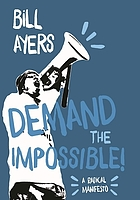 Demand the impossible! : a radical manifesto