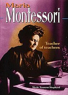 Maria Montessori : teacher of teachers