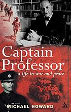 Captain professor : the memoirs of Sir Michael Howard.