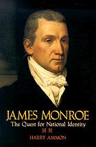 James Monroe, the quest for national identity
