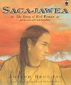 Sacajawea : the story of Bird Woman and the Lewis & Clark Expedition