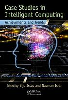 Case studies in intelligent computing : achievements and trends