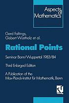 Rational points : seminar Bonn/Wuppertal 1983/84 ; a publication of the Max-Planck-Institut für Mathematik, Bonn