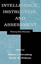 Intelligence, instruction, and assessment : theory into practice