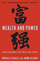 Wealth and power : China's long march to the twenty-first century