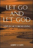Let go and let God : steps in victorious living