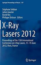 X-Ray lasers 2012 : proceedings of the 13th International Conference on X-Ray Lasers, 11-15 June 2012, Paris, France