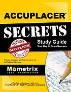 Accuplacer secrets study guide : your key to exam success