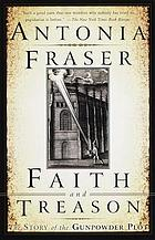 Faith and treason : terror & faith in 1605