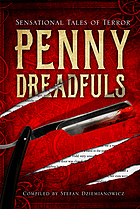 Penny Dreadfuls : sensational tales of terror