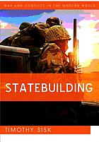 Statebuilding : consolidating peace after civil war