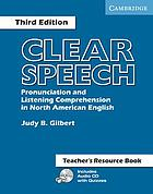 Clear speech : pronunciation and listening comprehension in North American English : teacher's resource book