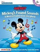 Mickey's found sounds : a musical exploration storybook.