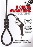 A crude awakening : the oil crash