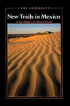 New trails in Mexico : an account of one year's exploration in north-western Sonora, Mexico, and south-western Arizona, 1909-1910