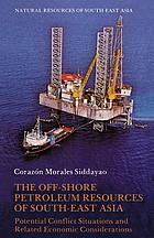 The off-shore petroleum resources of South-East Asia : potential conflict situations and related economic considerations