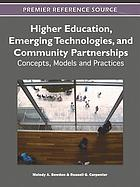 Higher education, emerging technologies, and community partnerships : concepts, models and practices
