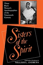 Sisters of the spirit : three Black women's autobiographies of the nineteenth century