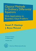 Classical methods in ordinary differential equations : with applications to boundary value problems
