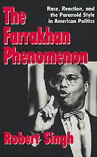 The Farrakhan phenomenon : race, reaction, and the paranoid style in American politics