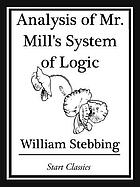 Analysis of Mr. Mill's System of Logic.