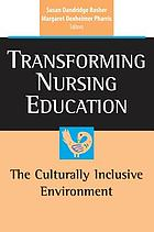 Transforming nursing education : the culturally inclusive environment