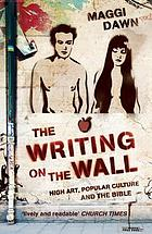 The writing on the wall : [high art, popular culture and the Bible]
