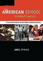 The American school : a global context : from the Puritans to the Obama administration