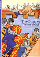The crusaders : warriors of God