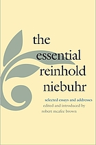 The essential Reinhold Niebuhr : selected essays and addresses