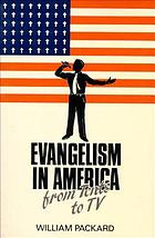 Evangelism in America : from tents to TV