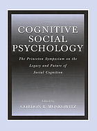 Cognitive social psychology : the Princeton Symposium on the Legacy and Future of Social Cognition