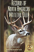 Records of North American whitetail deer : a book of the Boone and Crockett Club containing tabulations of whitetail deer of North America as compiled from data in the club's big game records archives